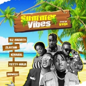 DJ 4Kerty - Summer Vibes Ft. Zlatan, Idowest, Ichaba, Yetty Gold